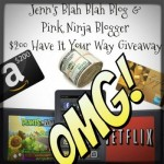 Enter : $200 Have It Your Way Giveaway