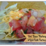 The Turkey Taco Meal by Del Taco #LetsTalkTurkey