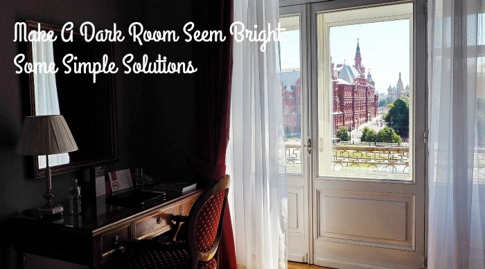 Make A Dark Room Seem Bright: Some Simple Solutions