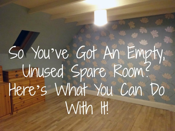So You\'ve Got An Empty, Unused Spare Room? Here\'s What You Can Do ...