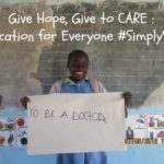 Give Hope, Give to CARE : Education for Everyone #SimplySaid