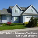 Thrifty & Nifty: Rejuvenate Your Home With Just 5 Cost-Effective Tricks