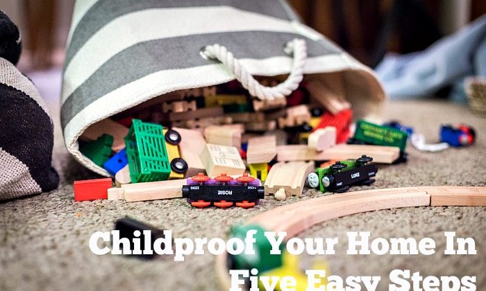 Childproof Your Home In Five Easy Steps