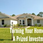 Turning Your Home Into A Prized Investment
