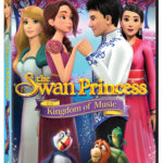 The Swan Princess Kingdom of Music Now Available in DVD